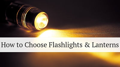 How to Choose Flashlights and Lanterns